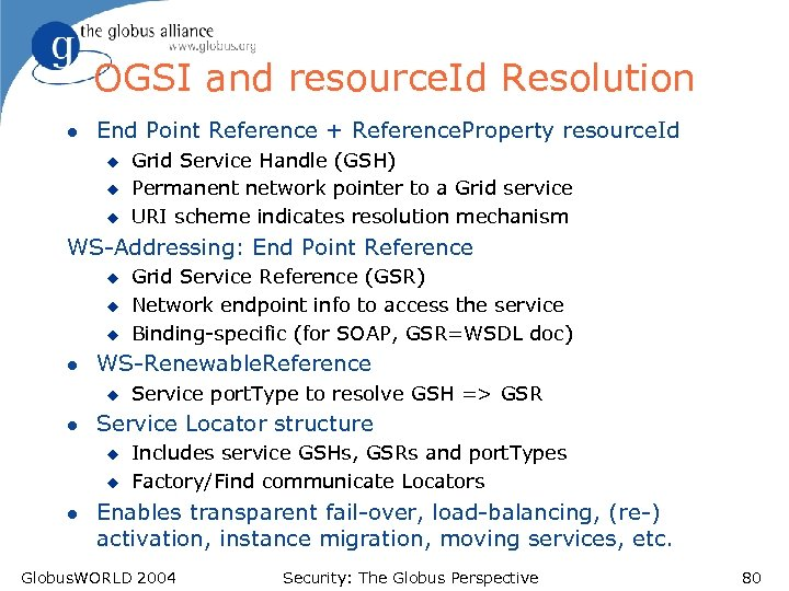 OGSI and resource. Id Resolution l End Point Reference + Reference. Property resource. Id
