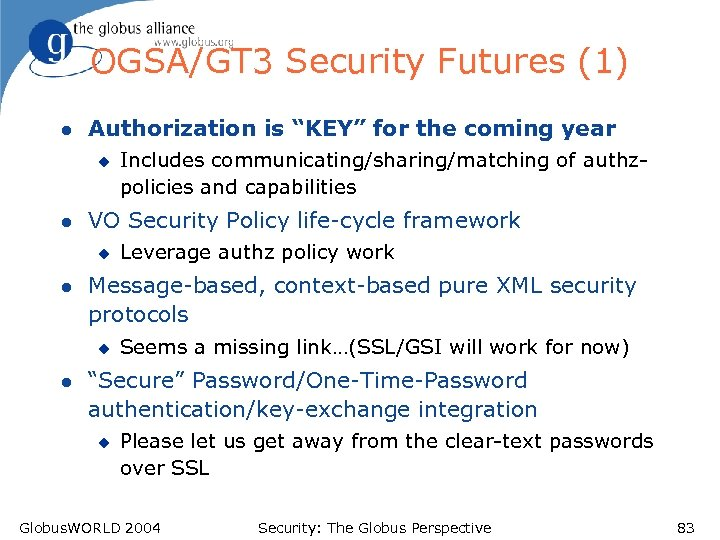 "OGSA/GT 3 Security Futures (1) l Authorization is ""KEY"" for the coming year u"