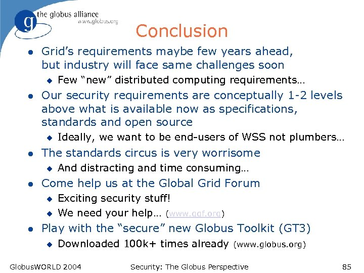 Conclusion l Grid's requirements maybe few years ahead, but industry will face same challenges