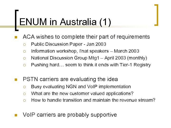 ENUM in Australia (1) n ACA wishes to complete their part of requirements ¡