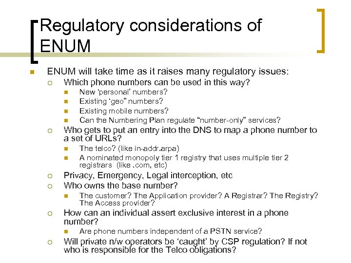 Regulatory considerations of ENUM n ENUM will take time as it raises many regulatory