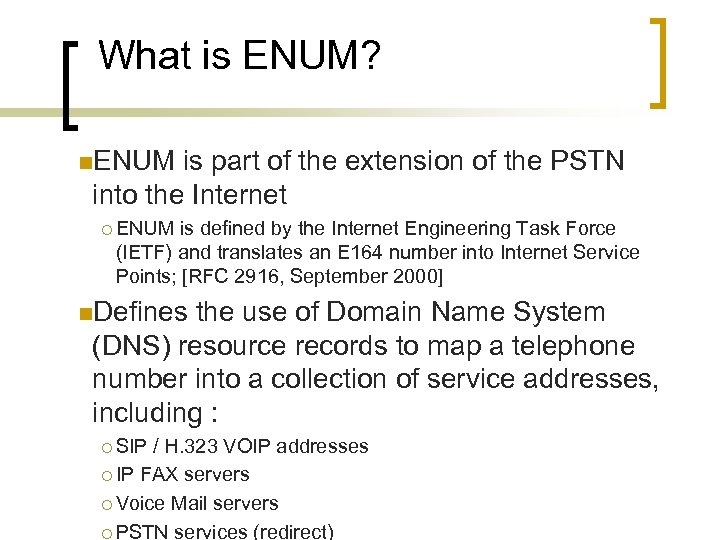 What is ENUM? n. ENUM is part of the extension of the PSTN into