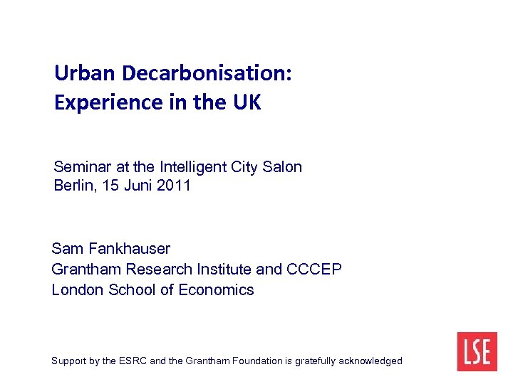 Urban Decarbonisation: Experience in the UK Seminar at the Intelligent City Salon Berlin, 15