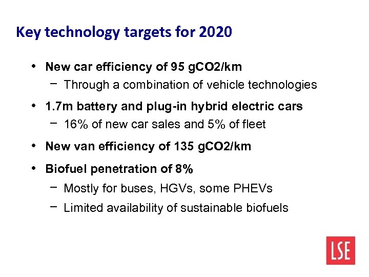 Key technology targets for 2020 • New car efficiency of 95 g. CO 2/km