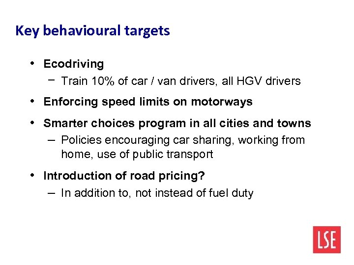Key behavioural targets • Ecodriving − Train 10% of car / van drivers, all