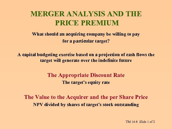 MERGER ANALYSIS AND THE PRICE PREMIUM What should an acquiring company be willing to