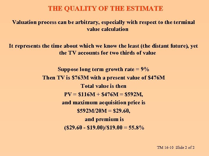 THE QUALITY OF THE ESTIMATE Valuation process can be arbitrary, especially with respect to