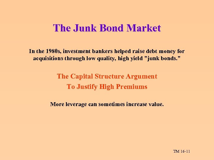 The Junk Bond Market In the 1980 s, investment bankers helped raise debt money