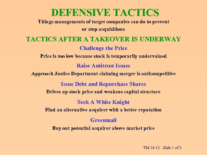 DEFENSIVE TACTICS Things managements of target companies can do to prevent or stop acquisitions
