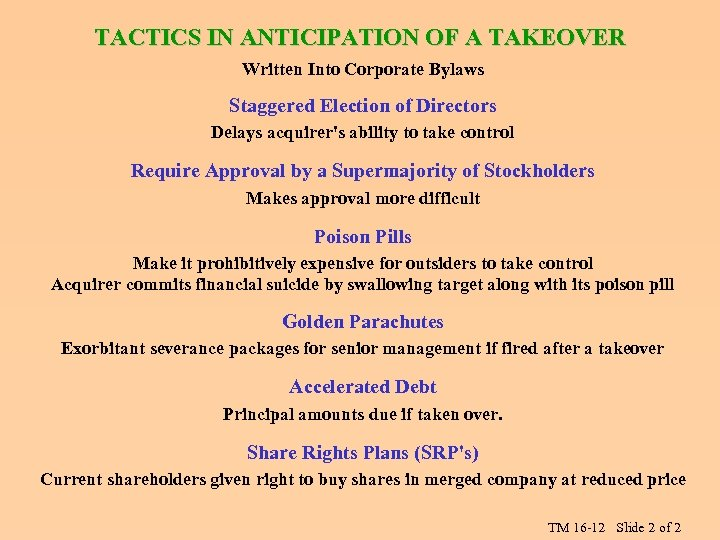 TACTICS IN ANTICIPATION OF A TAKEOVER Written Into Corporate Bylaws Staggered Election of Directors