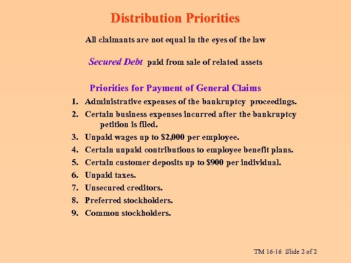 Distribution Priorities All claimants are not equal in the eyes of the law Secured