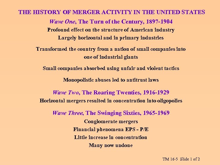 THE HISTORY OF MERGER ACTIVITY IN THE UNITED STATES Wave One, The Turn of
