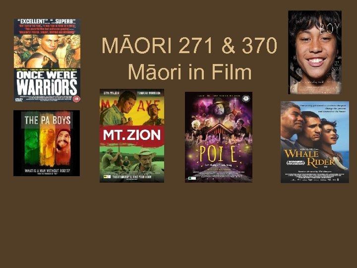 MĀORI 271 & 370 Māori in Film