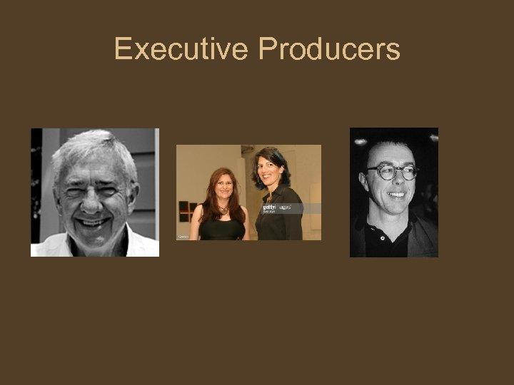 Executive Producers