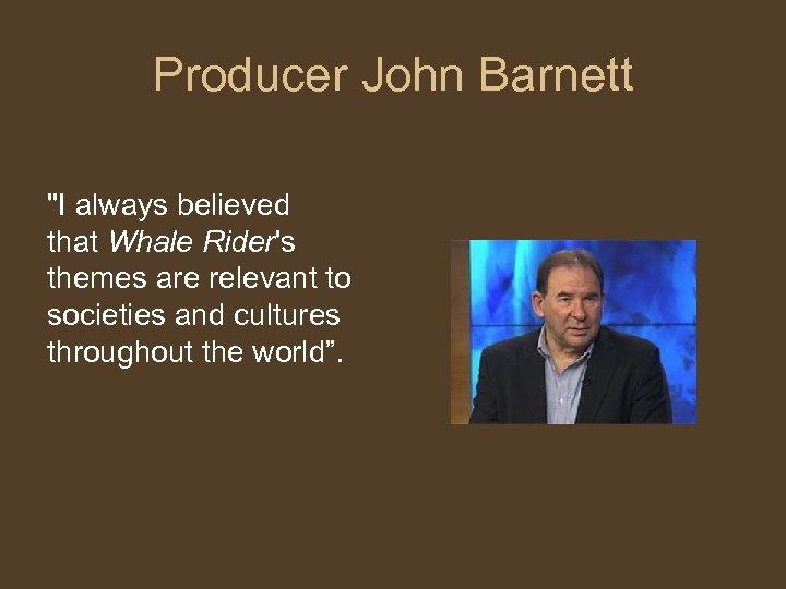 Producer John Barnett