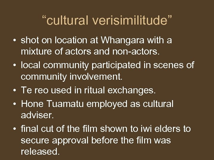 """""""cultural verisimilitude"""" • shot on location at Whangara with a mixture of actors and"""