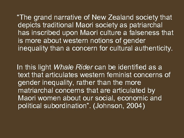 """""""The grand narrative of New Zealand society that depicts traditional Maori society as"""