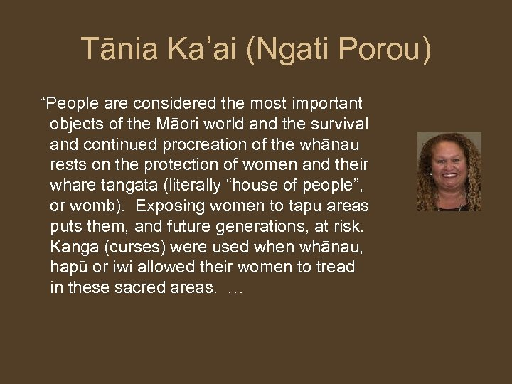 "Tānia Ka'ai (Ngati Porou) ""People are considered the most important objects of the Māori"