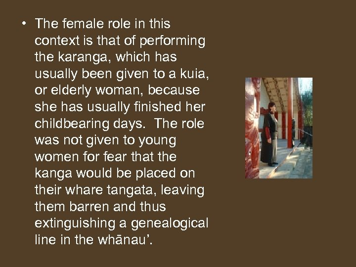 • The female role in this context is that of performing the karanga,
