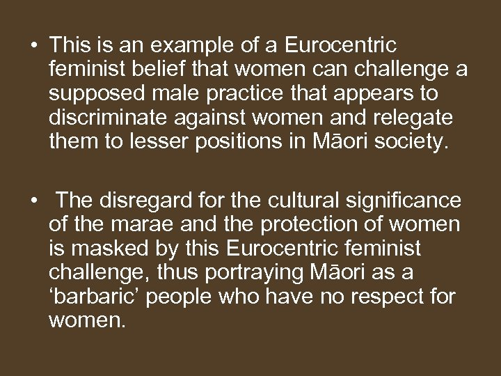• This is an example of a Eurocentric feminist belief that women can