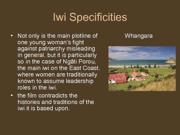Iwi Specificities • Not only is the main plotline of Whangara one young woman's