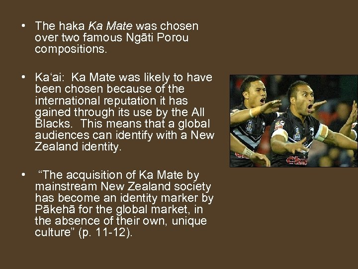 • The haka Ka Mate was chosen over two famous Ngāti Porou compositions.