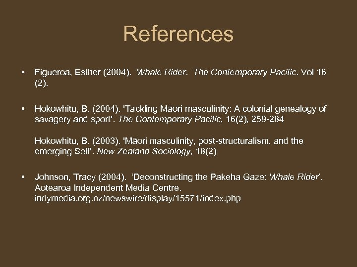 References • • Figueroa, Esther (2004). Whale Rider. The Contemporary Pacific. Vol 16 (2).