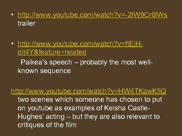 • http: //www. youtube. com/watch? v=-2 IW 9 Cr 0 l. Ws trailer