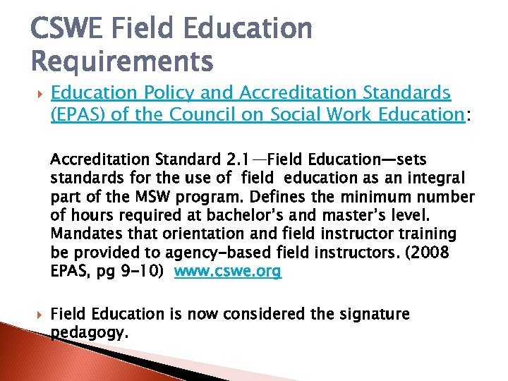 CSWE Field Education Requirements Education Policy and Accreditation Standards (EPAS) of the Council on