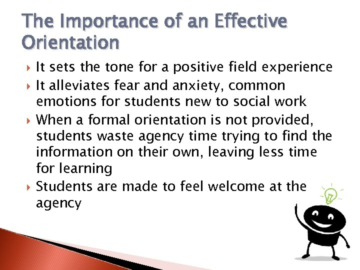 The Importance of an Effective Orientation It sets the tone for a positive field