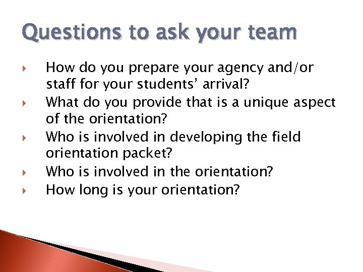 Questions to ask your team How do you prepare your agency and/or staff for