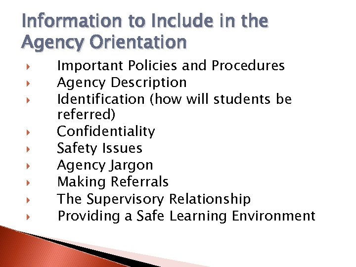 Information to Include in the Agency Orientation Important Policies and Procedures Agency Description Identification