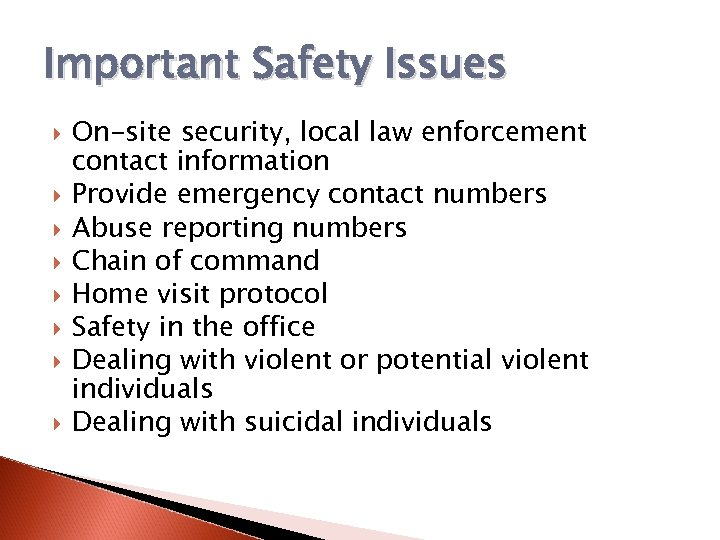 Important Safety Issues On-site security, local law enforcement contact information Provide emergency contact numbers