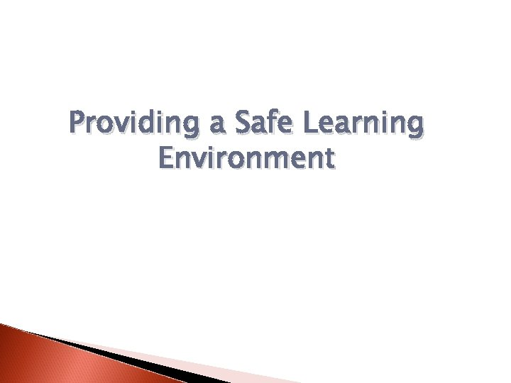Providing a Safe Learning Environment