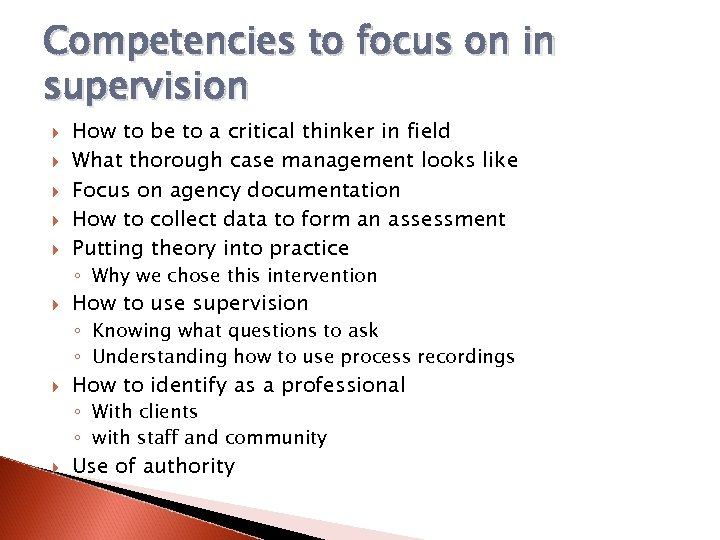 Competencies to focus on in supervision How to be to a critical thinker in
