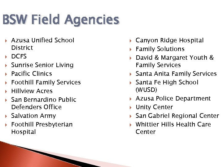 BSW Field Agencies Azusa Unified School District DCFS Sunrise Senior Living Pacific Clinics Foothill