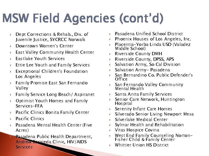 MSW Field Agencies (cont'd) Dept Corrections & Rehab. , Div. of Juvenile Justice, SYCRCC