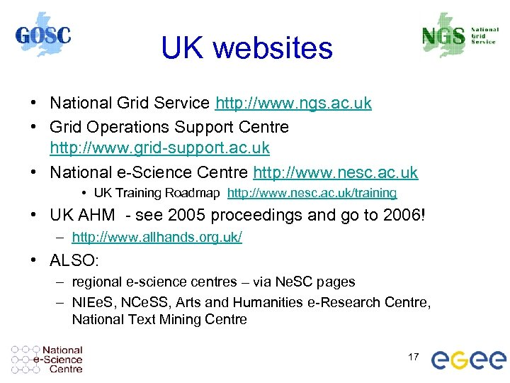 UK websites • National Grid Service http: //www. ngs. ac. uk • Grid Operations