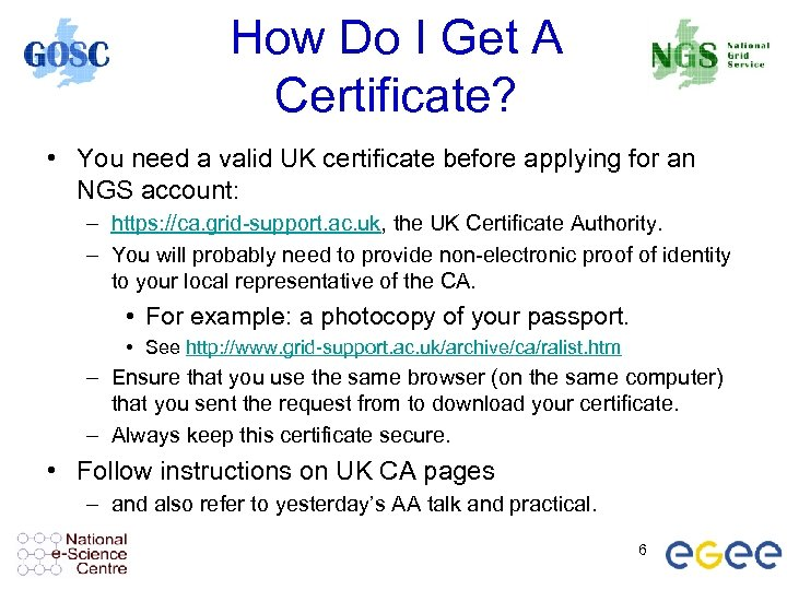How Do I Get A Certificate? • You need a valid UK certificate before