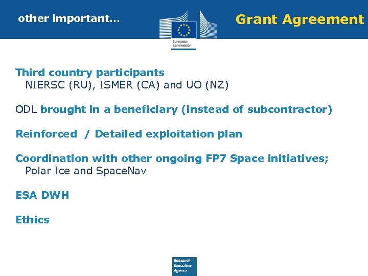 other important… Grant Agreement Third country participants NIERSC (RU), ISMER (CA) and UO (NZ)