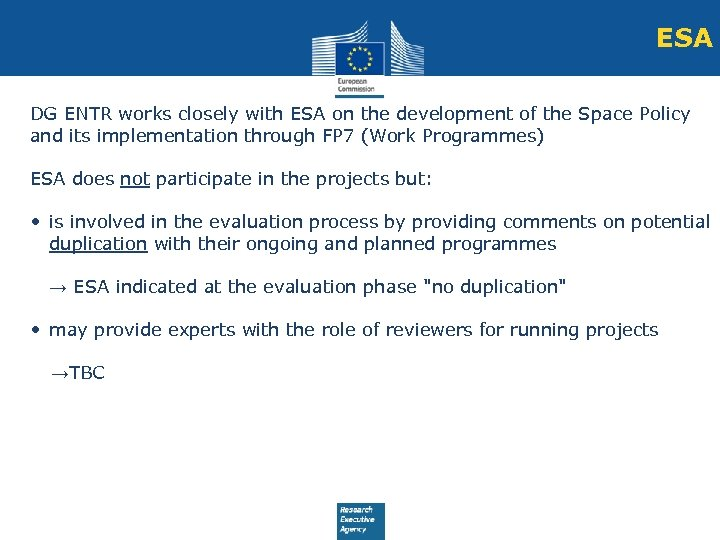 ESA DG ENTR works closely with ESA on the development of the Space Policy