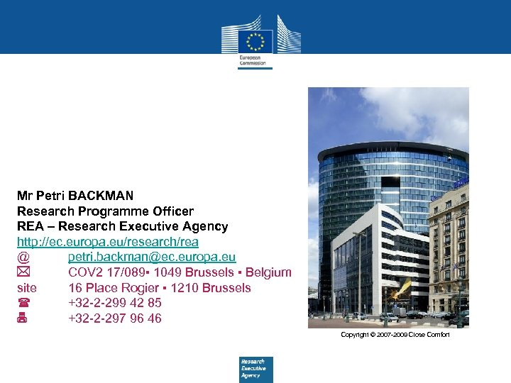 Mr Petri BACKMAN Research Programme Officer REA – Research Executive Agency http: //ec. europa.