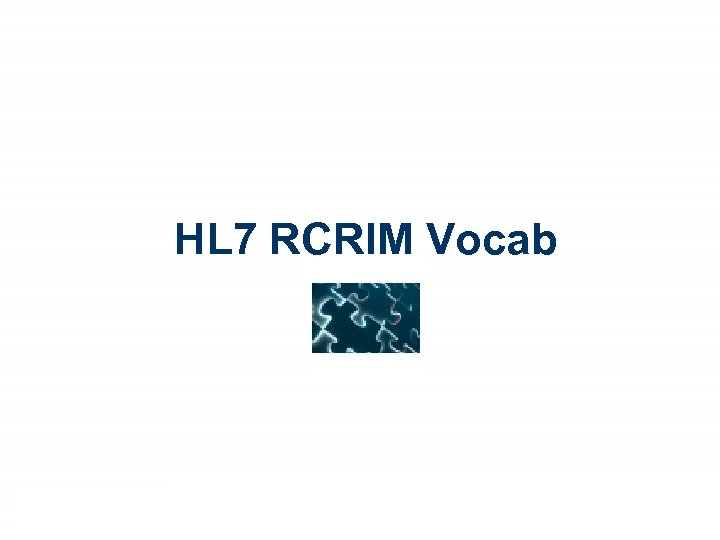 HL 7 RCRIM Vocab