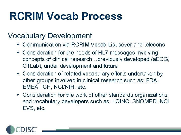 RCRIM Vocab Process Vocabulary Development • Communication via RCRIM Vocab List-sever and telecons •