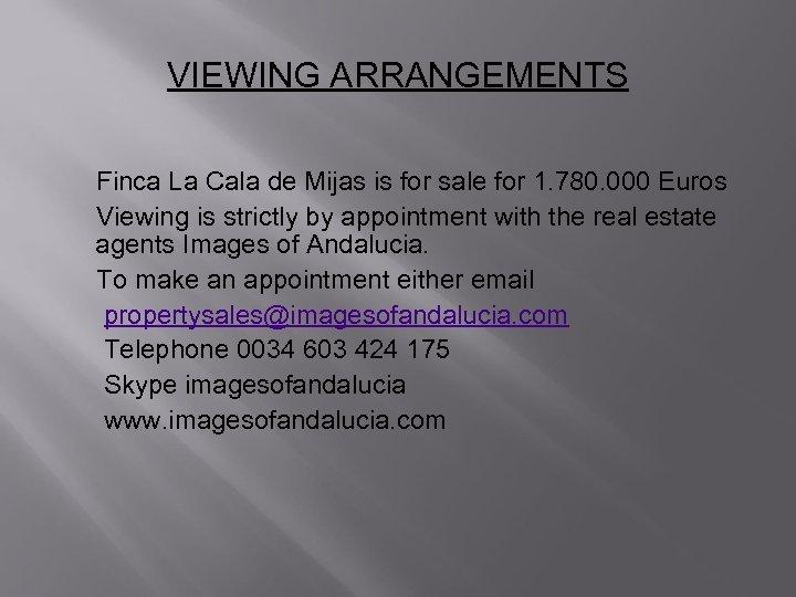 VIEWING ARRANGEMENTS Finca La Cala de Mijas is for sale for 1. 780. 000