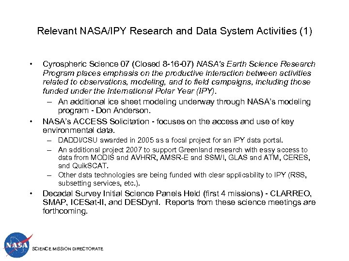 Relevant NASA/IPY Research and Data System Activities (1) • • Cyrospheric Science 07 (Closed