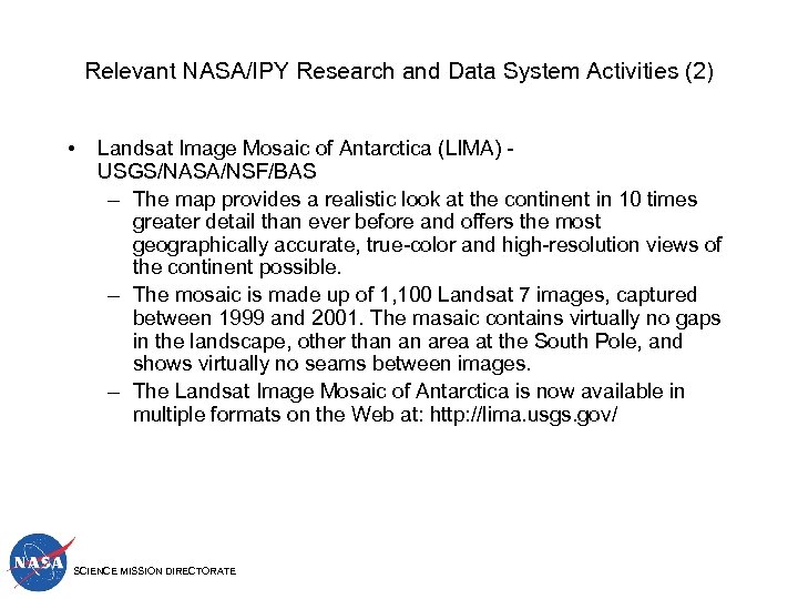 Relevant NASA/IPY Research and Data System Activities (2) • Landsat Image Mosaic of Antarctica