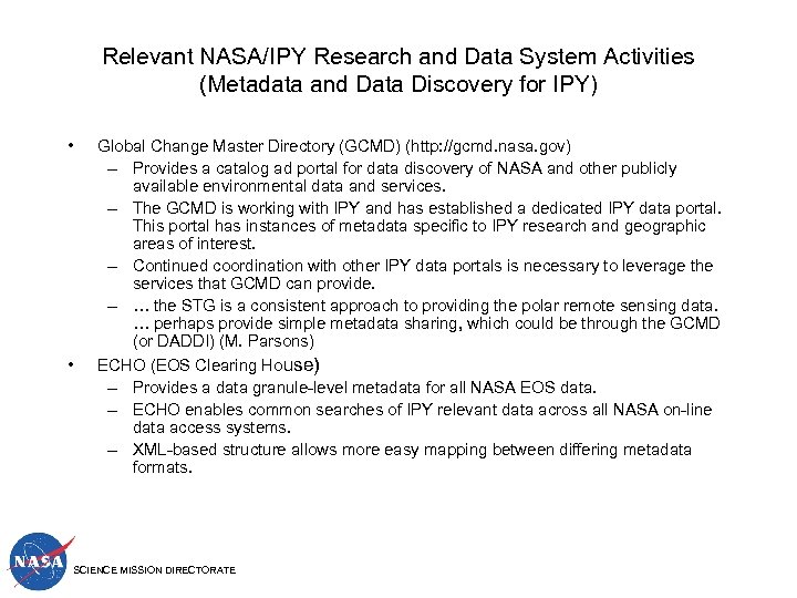 Relevant NASA/IPY Research and Data System Activities (Metadata and Data Discovery for IPY) •