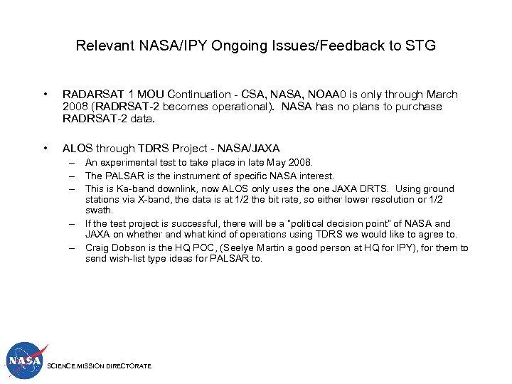 Relevant NASA/IPY Ongoing Issues/Feedback to STG • RADARSAT 1 MOU Continuation - CSA, NASA,
