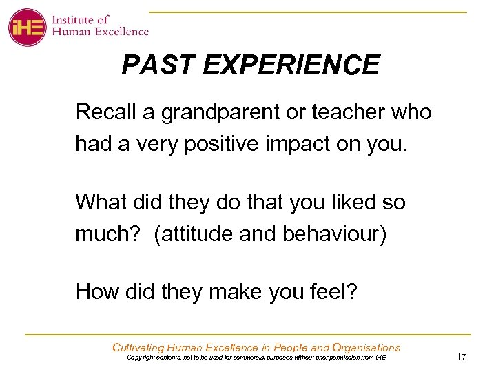 PAST EXPERIENCE Recall a grandparent or teacher who had a very positive impact on